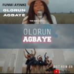 Photo of [Music] Olorun Agbaye By Funmi Ayinke