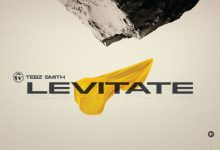 Photo of [Music] Levitate By Tebz Smith