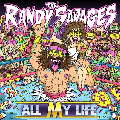 """The Randy Savages """"All My My Life"""" album art featuring a caricature drawing of professional wrestler Randy Savage and wrestling artefacts"""