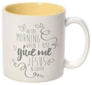 In the morning give me Jesus coffee cup
