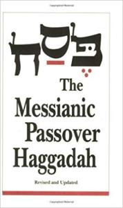 The Messianic Passover Haggadah