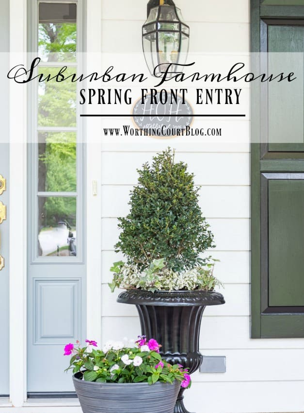 A New Front Door And A Spring Farmhouse Front Entry