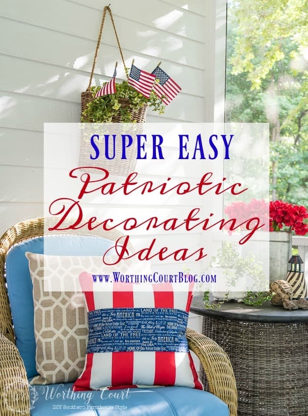 Super Easy Patriotic Decorating Ideas For July 4th Gatherings  Worthing Court