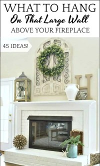 How To Decorate Above A Fireplace In A Two Story Room ...