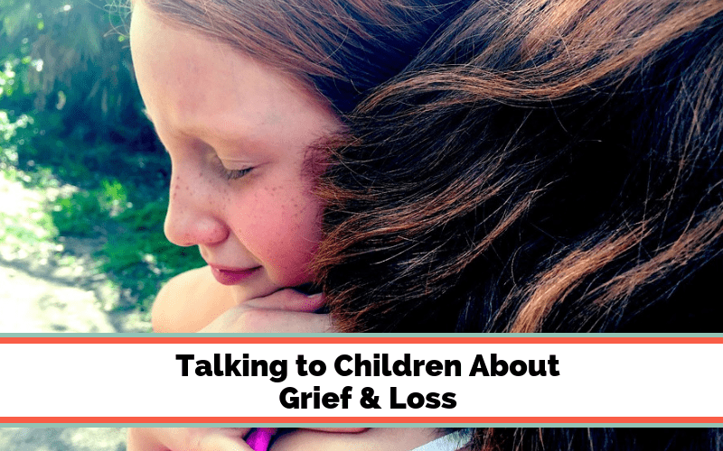Talking to Children About Grief & Loss