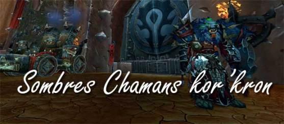 mop-patch54-siege-orgrimmar-sombres-chamans-korkron