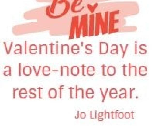 Valentines Day Is A Love Note To The Rest Of The Year Jo Lightfoot