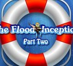 The Flood: Inception Part 2