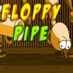 Floppy Pipe