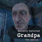 Mentally Disturbed Grandpa The Asylum