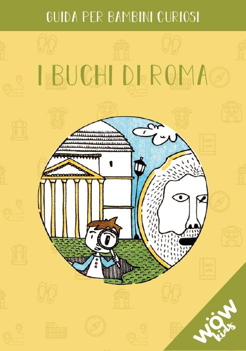 I buchi di Roma - Wow Kids