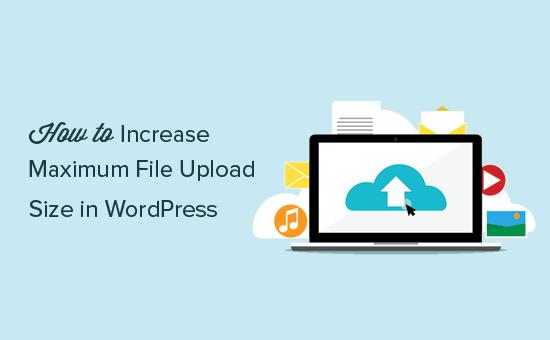 Increasing maximum file upload size in WordPress