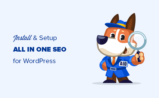 How to Setup All in One SEO for WordPress Correctly (Ultimate Guide)