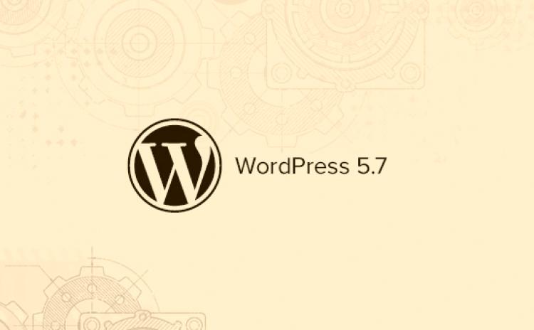 Ce qui arrive dans WordPress 5.7