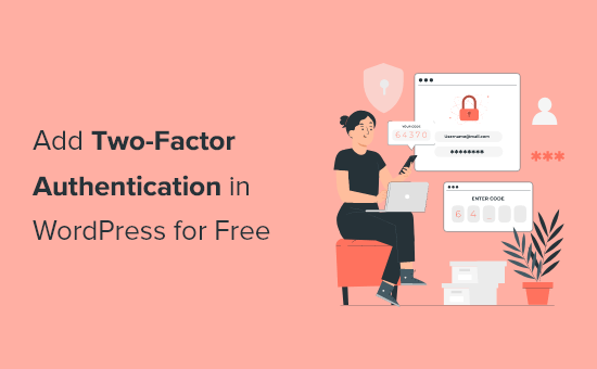 How to Add Two-Factor Authentication in WordPress (Free Method)
