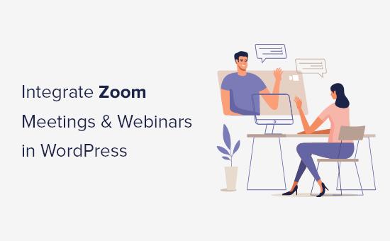 How to easily integrate Zoom meetings & webinars in WordPress