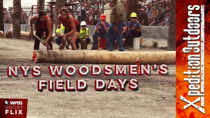 NYS Woodsmen's Field Days | Xpedition Outdoors  | WPBS Short Flix