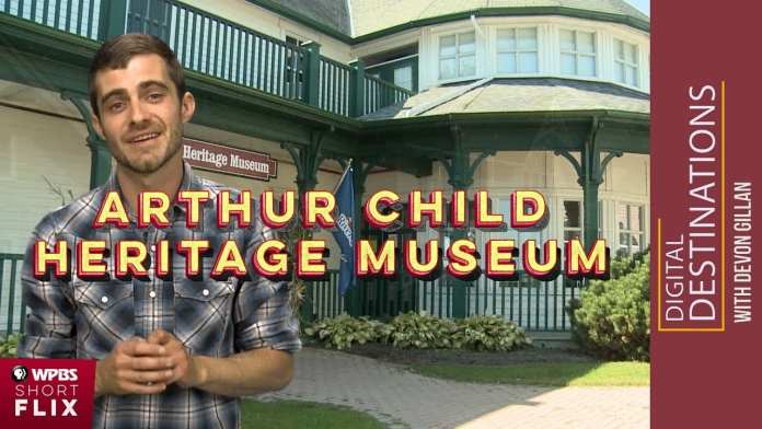 The Arthur Child Heritage Museum, Gananoque, Ontario | WPBS Short Flix