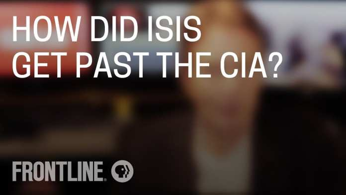 How Did ISIS Get Past the CIA? FRONTLINE Answers Your Questions (Part 2 of 3)