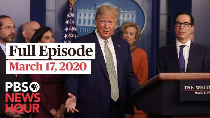 PBS NewsHour 9pm update, Mar 17, 2020
