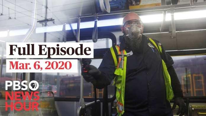 PBS NewsHour full episode, Mar 6, 2020