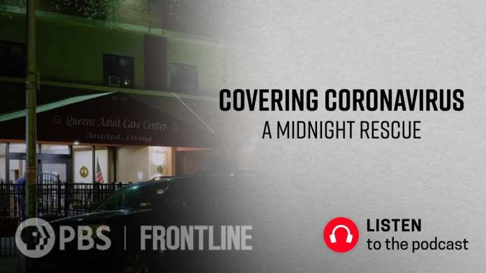 Covering Coronavirus: A Midnight Rescue (podcast) | FRONTLINE