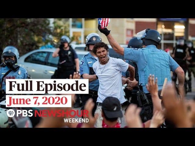 PBS NewsHour Weekend full episode June 7, 2020