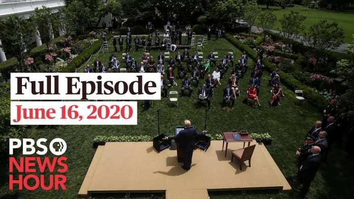PBS NewsHour full episode, June 16, 2020
