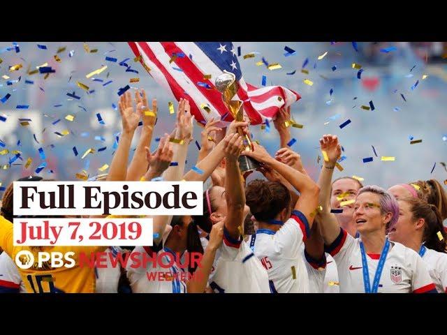 July 7, 2019 – PBS NewsHour Weekend full episode