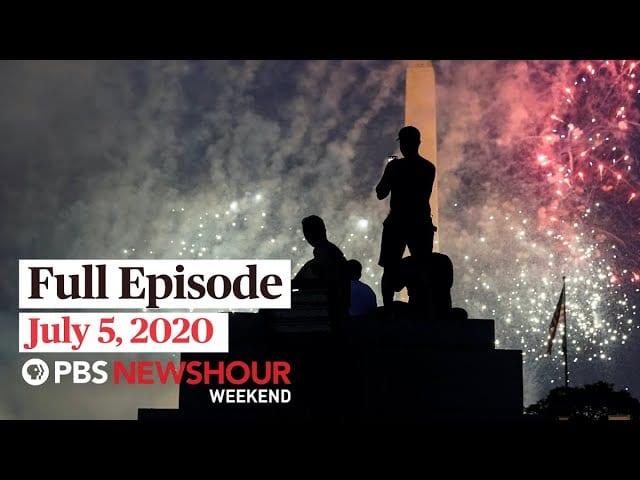 PBS NewsHour Weekend full episode July 5, 2020