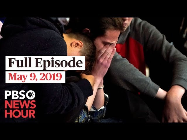 PBS NewsHour full episode May 9, 2019