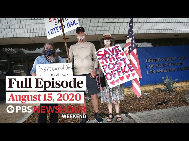 PBS NewsHour Weekend Full Episode, August 15, 2020