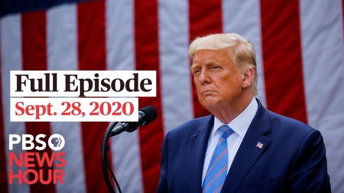 PBS NewsHour full episode, Sept. 28, 2020