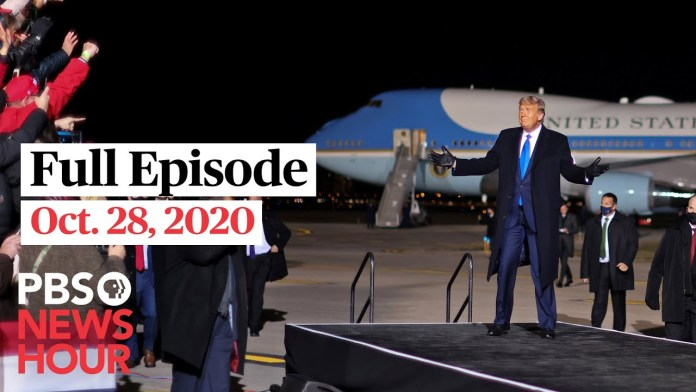 PBS NewsHour full episode, Oct. 28, 2020