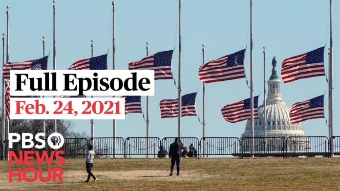PBS NewsHour live episode, Feb. 24, 2021