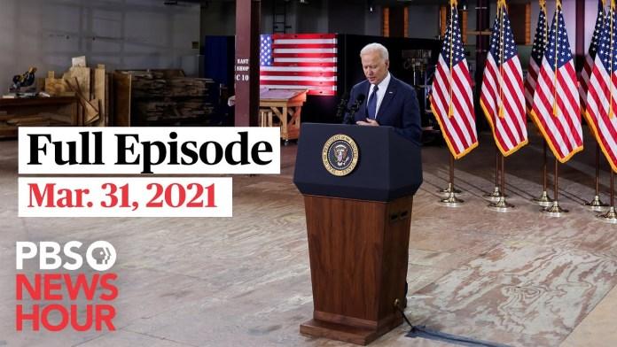 PBS NewsHour full episode, Mar. 31, 2021