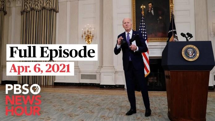 PBS NewsHour full episode, Apr. 6, 2021