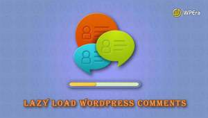 How To Lazy Load Comments In WordPress To Increase Page Speed