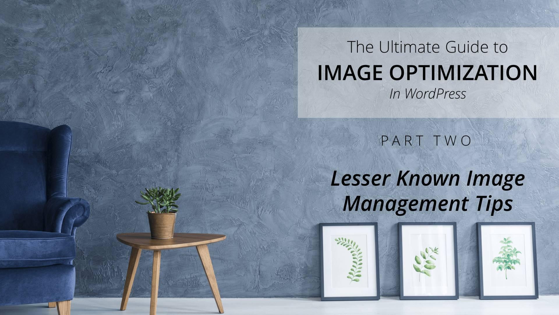 lesser known wordpress image management tips