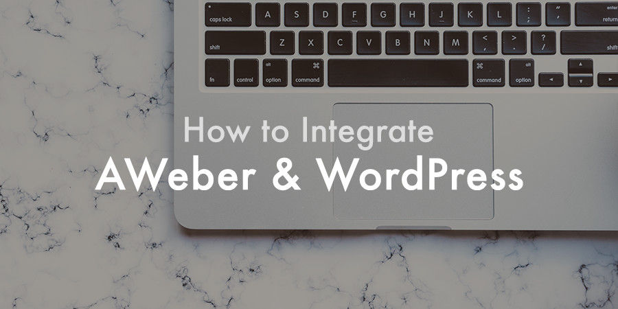 How to Integrate AWeber with WordPress (A Beginner's Guide)