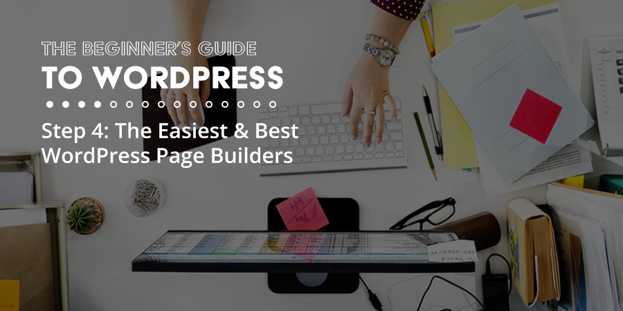 Awesome Page Builder Plugins to Simplify Your WordPress Design Process
