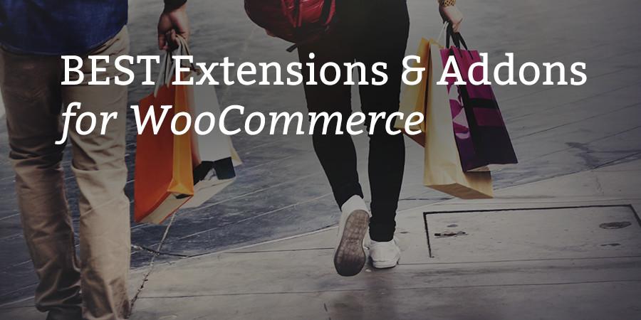 Best WooCommerce Extensions & Addons for WordPress