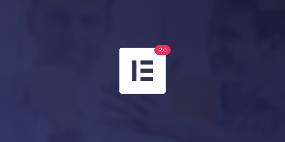 Elementor 2.0 Review: Changing the Face of Web Design