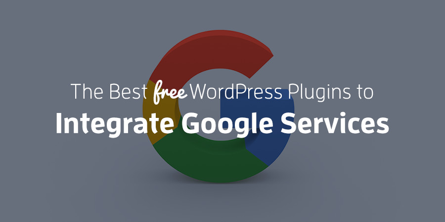 Best WordPress Plugins to Integrate Google Services with Your Website