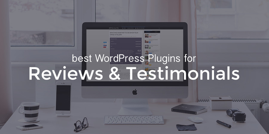The Best Reviews & Testimonials WordPress Plugins for Your Website