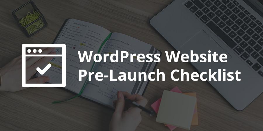 WordPress Website Pre-Launch Checklist