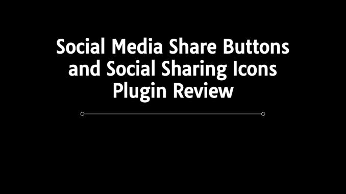Social Media Share Buttons and Social Sharing Icons Plugin Review