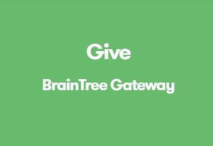Give BrainTree Gateway