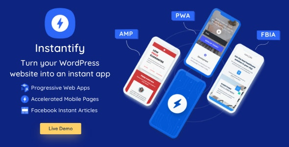 Instantify - PWA Google AMP Facebook IA for WordPress