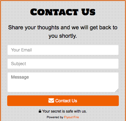 Make sure your visitors have an easy way to contact you on any page, and any way you like!